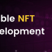 Top three companies in NFT development that are making the NFT better.